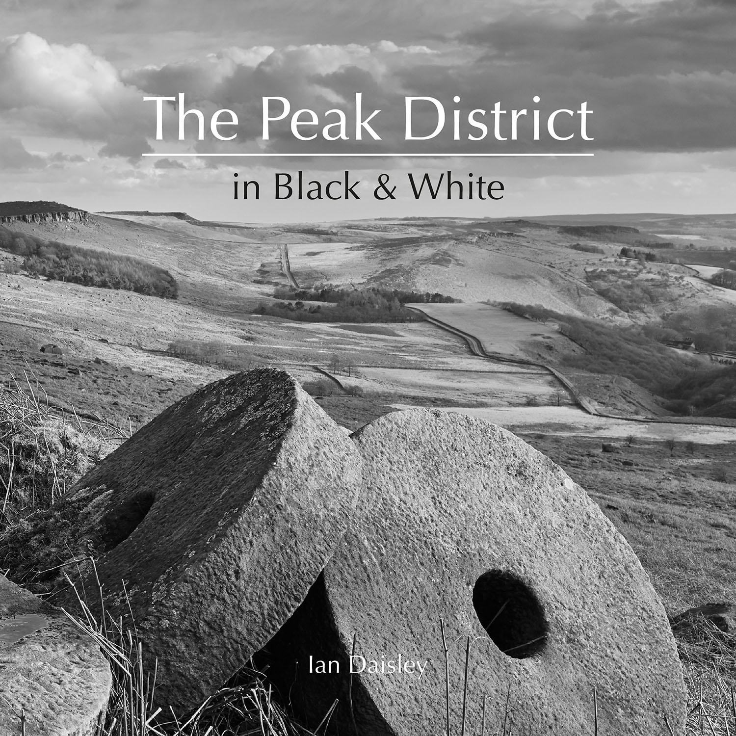 The Peak District in Black and White, by Ian Daisley
